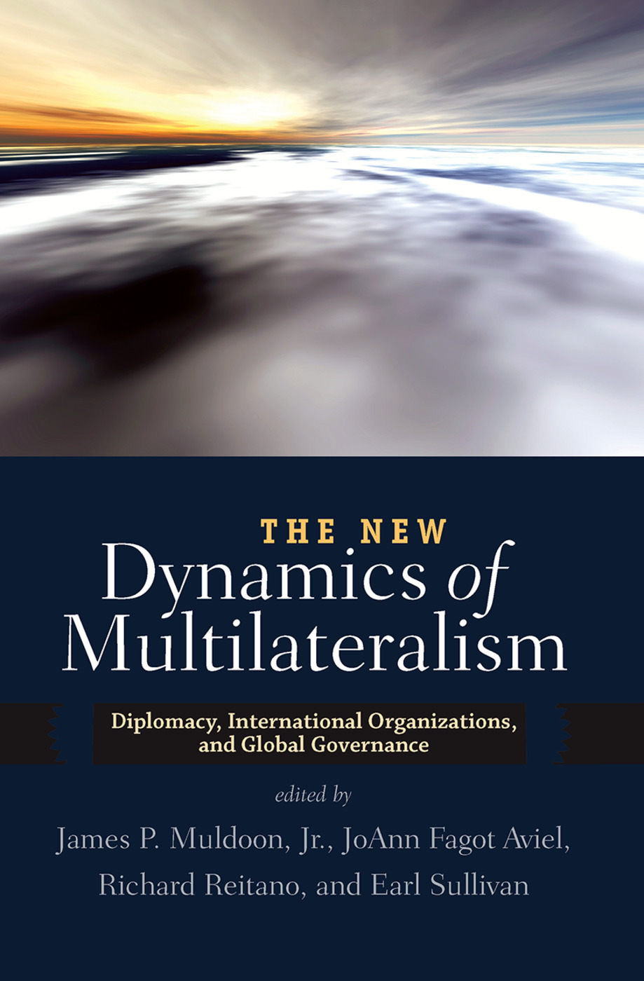 The New Dynamics of Multilateralism: Diplomacy, International Organizations, and Global Governance book cover