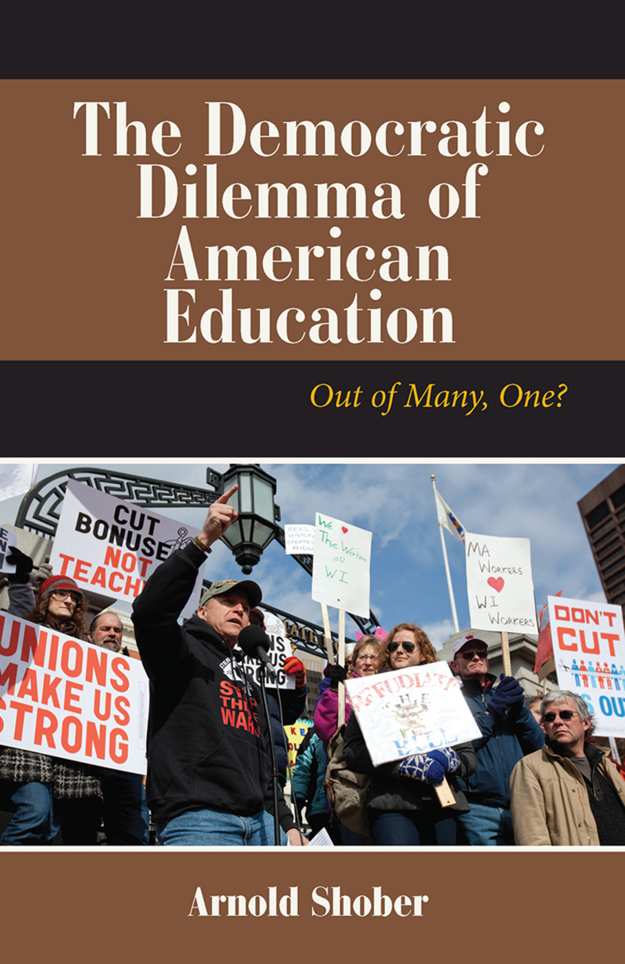 The Democratic Dilemma of American Education: Out of Many, One?, 1st Edition (Hardback) book cover