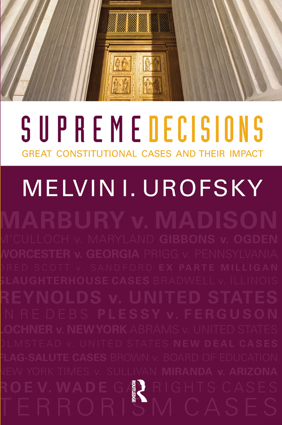 Supreme Decisions, Combined Volume: Great Constitutional Cases and Their Impact book cover