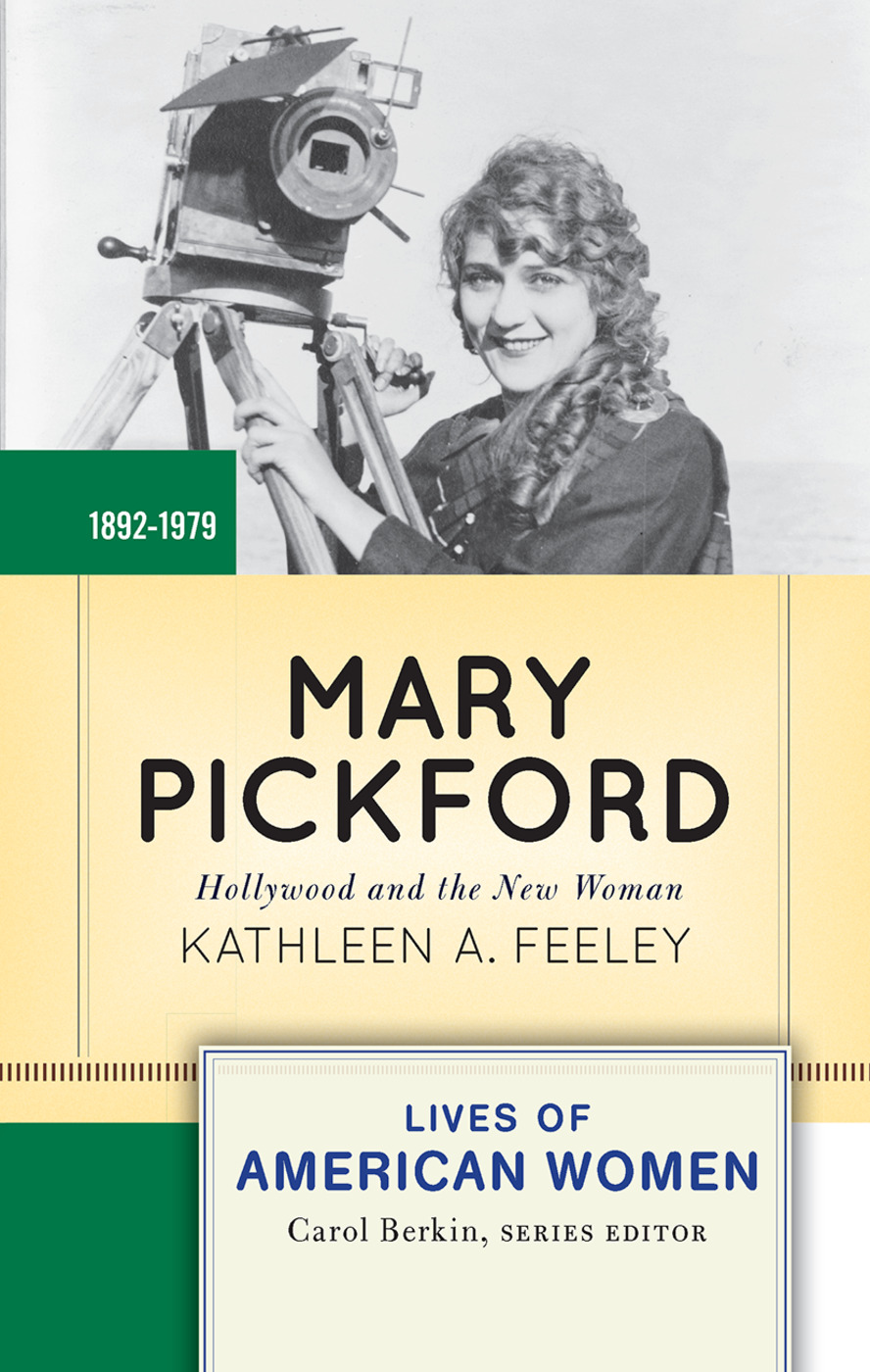 Mary Pickford: Hollywood and the New Woman, 1st Edition (Hardback) book cover