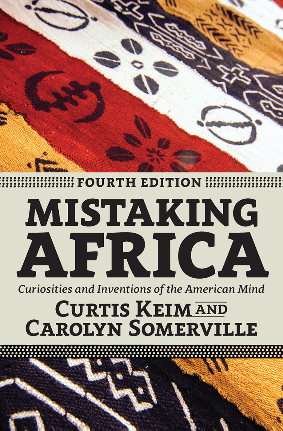Mistaking Africa: Curiosities and Inventions of the American Mind, 4th Edition (Hardback) book cover