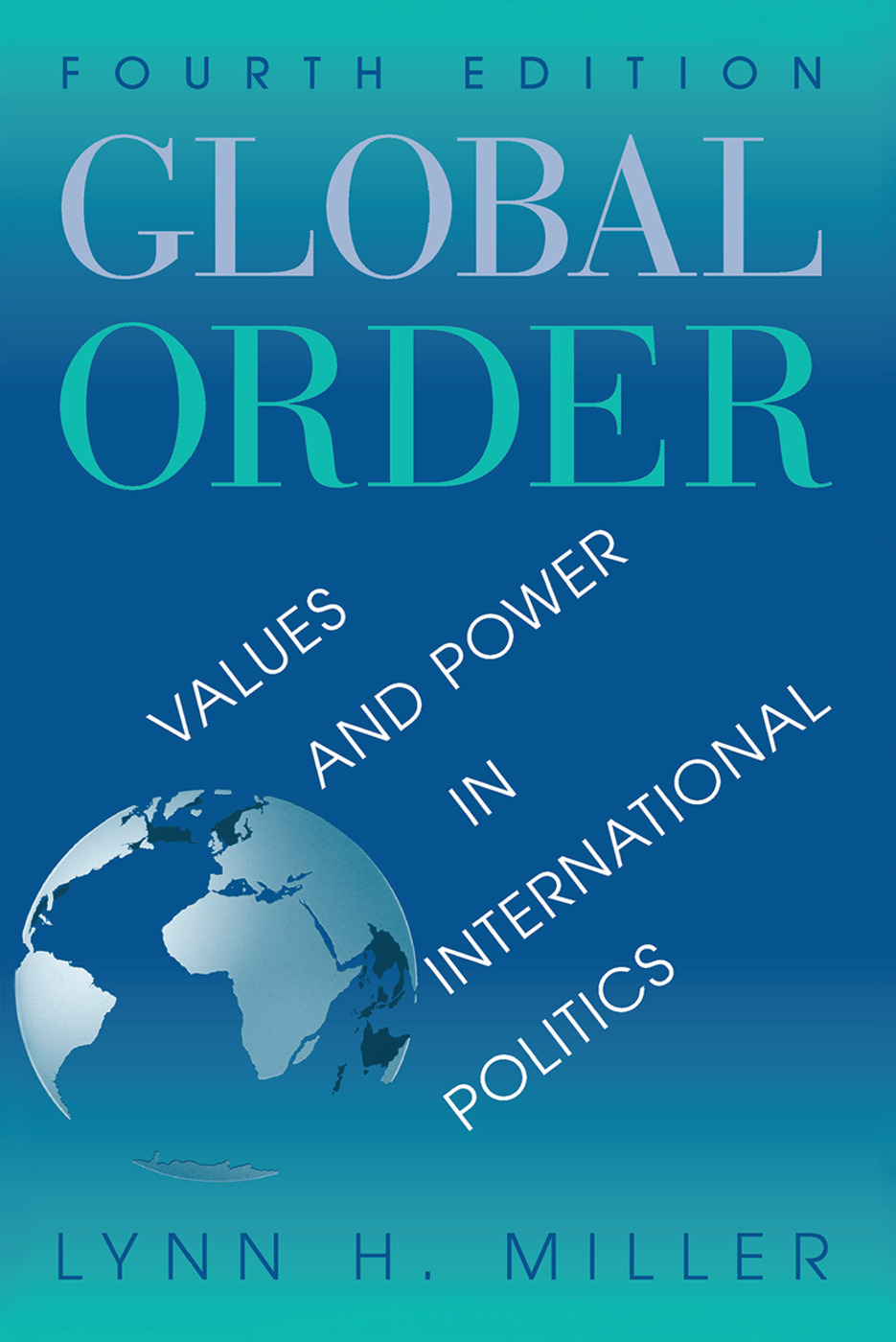 Global Order: Values And Power In International Relations, Fourth Edition book cover