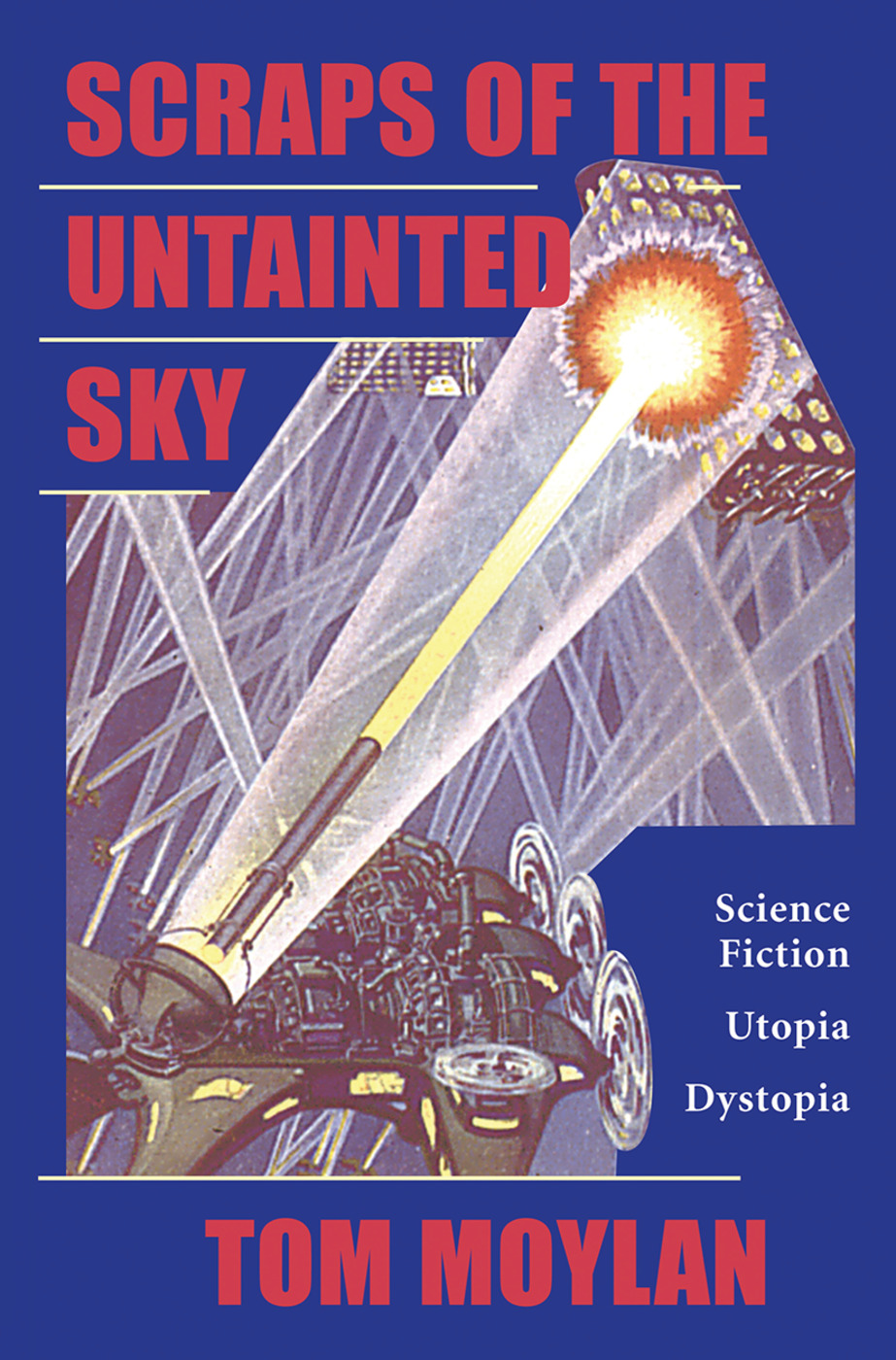 Scraps Of The Untainted Sky: Science Fiction, Utopia, Dystopia, 1st Edition (Hardback) book cover