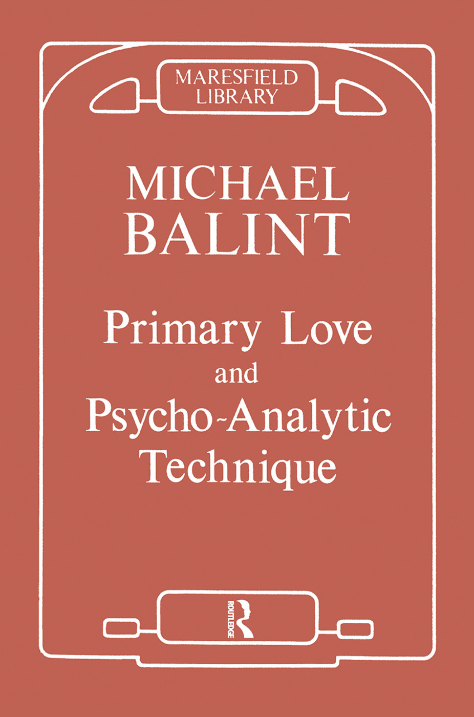 Primary Love and Psychoanalytic Technique: 1st Edition (Hardback) book cover