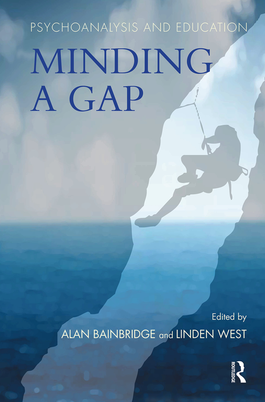 Psychoanalysis and Education: Minding a Gap, 1st Edition (Hardback) book cover