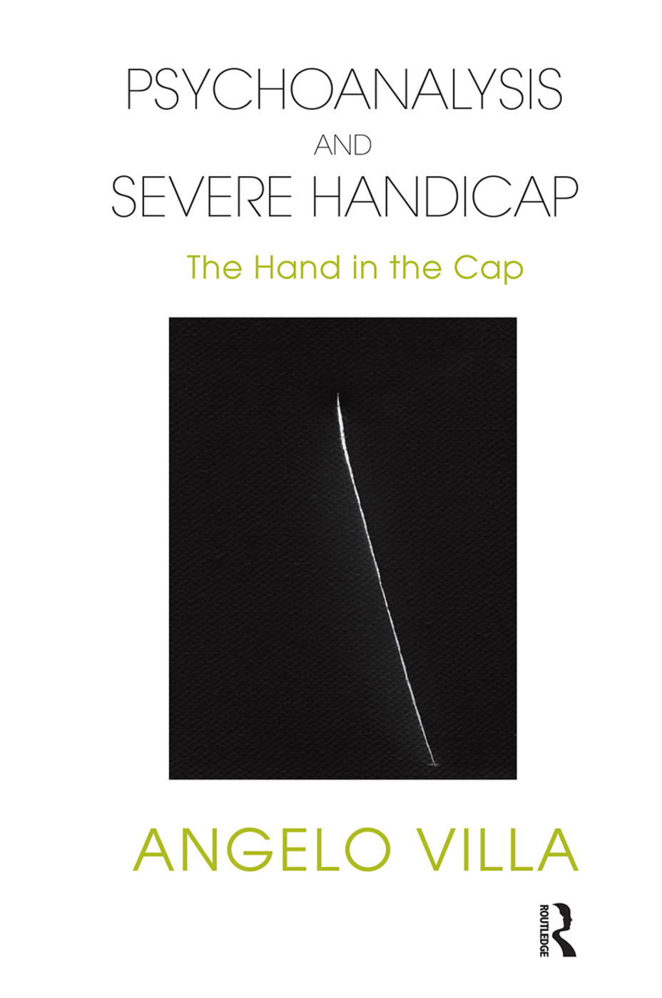 Psychoanalysis and Severe Handicap: The Hand in the Cap, 1st Edition (Hardback) book cover