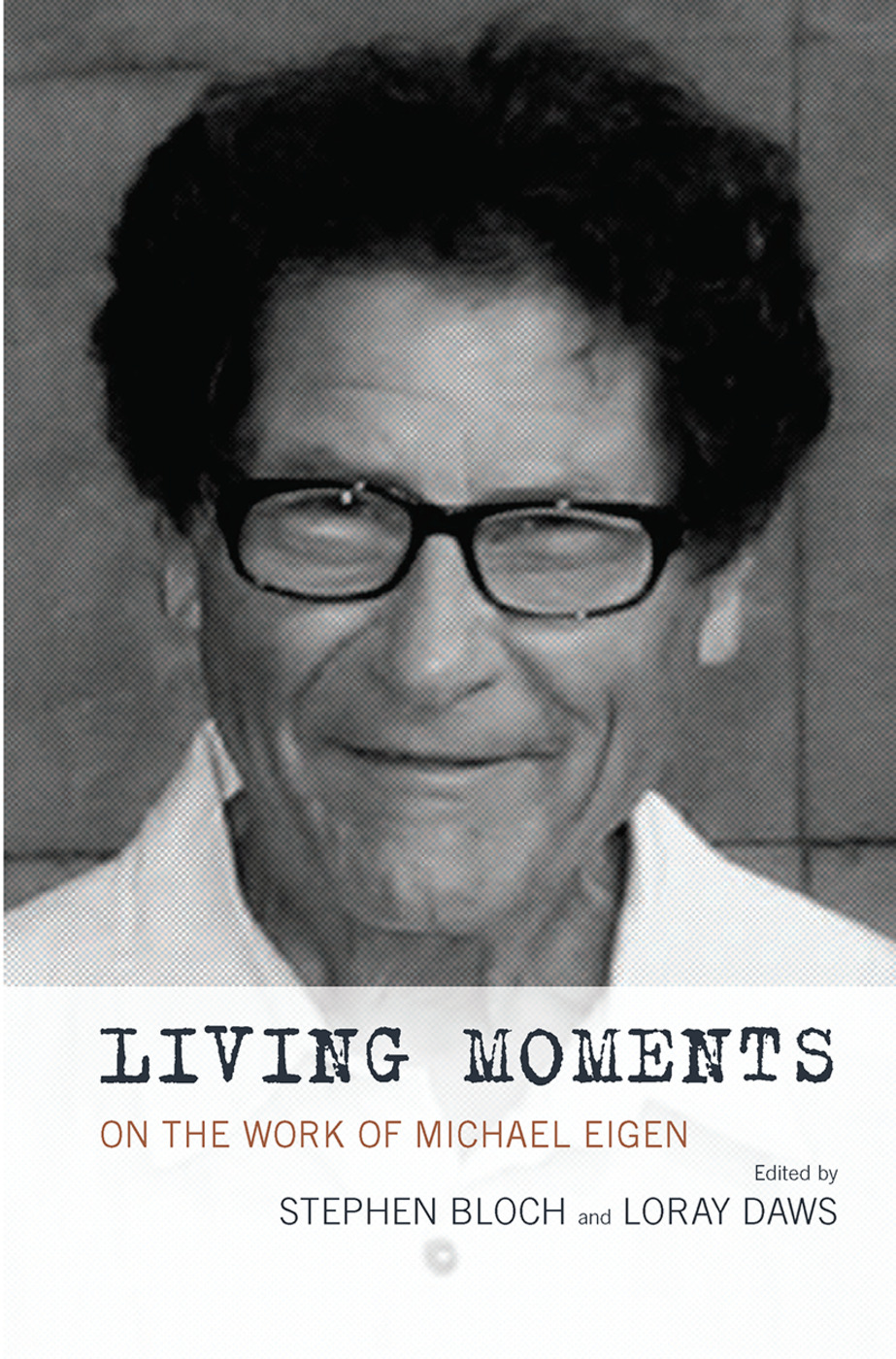 Living Moments: On the Work of Michael Eigen, 1st Edition (Hardback) book cover