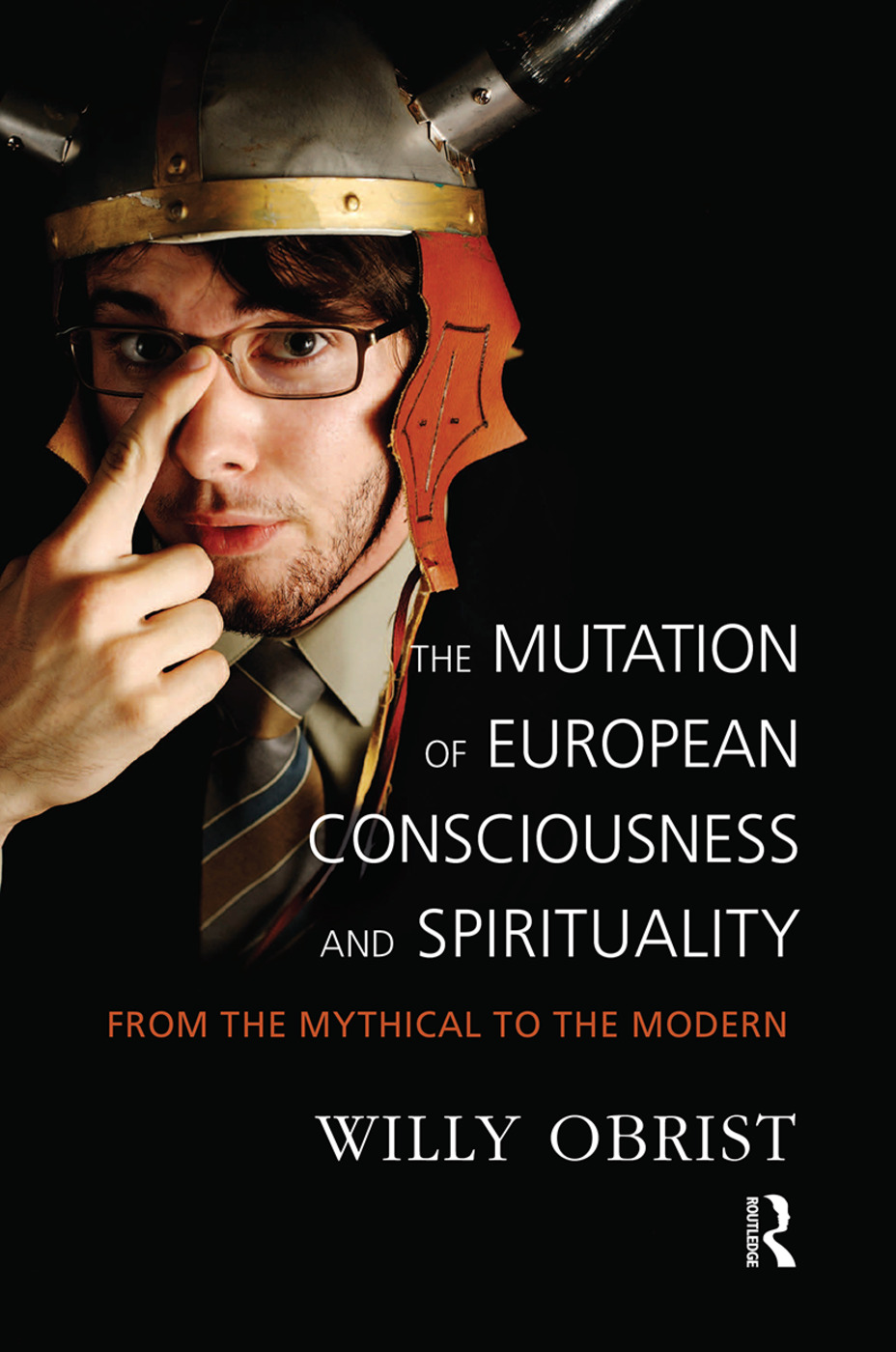 The Mutation of European Consciousness and Spirituality: From the Mythical to the Modern, 1st Edition (Hardback) book cover