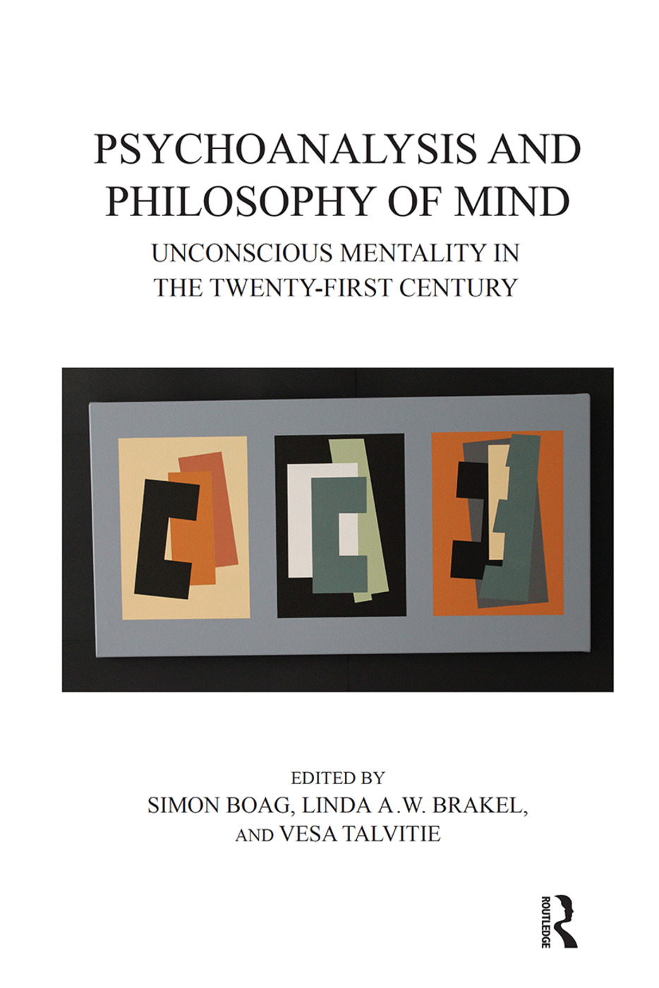 Psychoanalysis and Philosophy of Mind: Unconscious Mentality in the Twenty-first Century, 1st Edition (Hardback) book cover