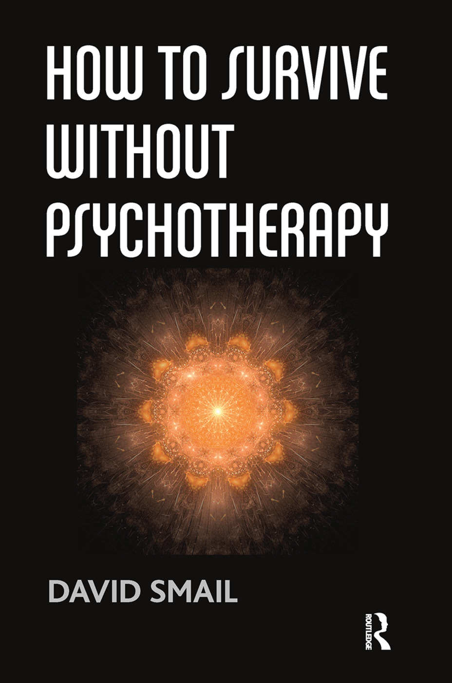How to Survive Without Psychotherapy: 1st Edition (Hardback) book cover
