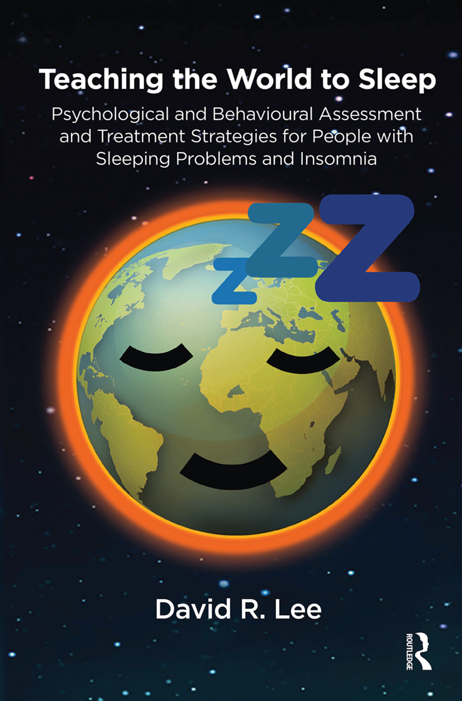 Teaching the World to Sleep: Psychological and Behavioural Assessment and Treatment Strategies for People with Sleeping Problems and Insomnia, 1st Edition (Hardback) book cover
