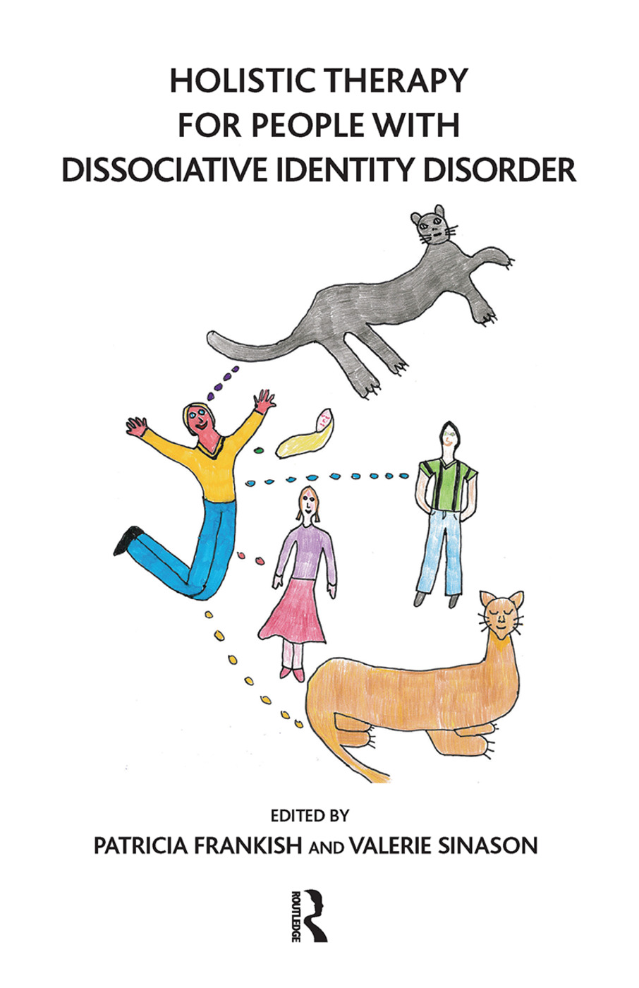 Holistic Therapy for People with Dissociative Identity Disorder: 1st Edition (Hardback) book cover