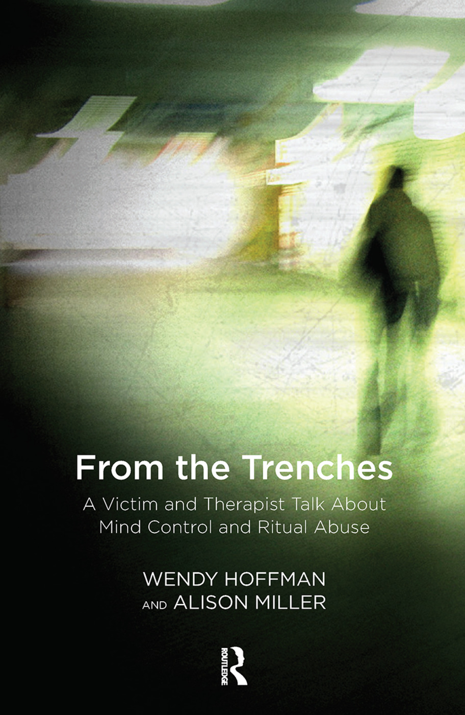 From the Trenches: A Victim and Therapist Talk about Mind Control and Ritual Abuse, 1st Edition (Hardback) book cover