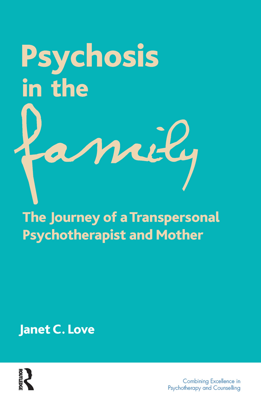 Psychosis in the Family: The Journey of a Transpersonal Psychotherapist and Mother, 1st Edition (Hardback) book cover