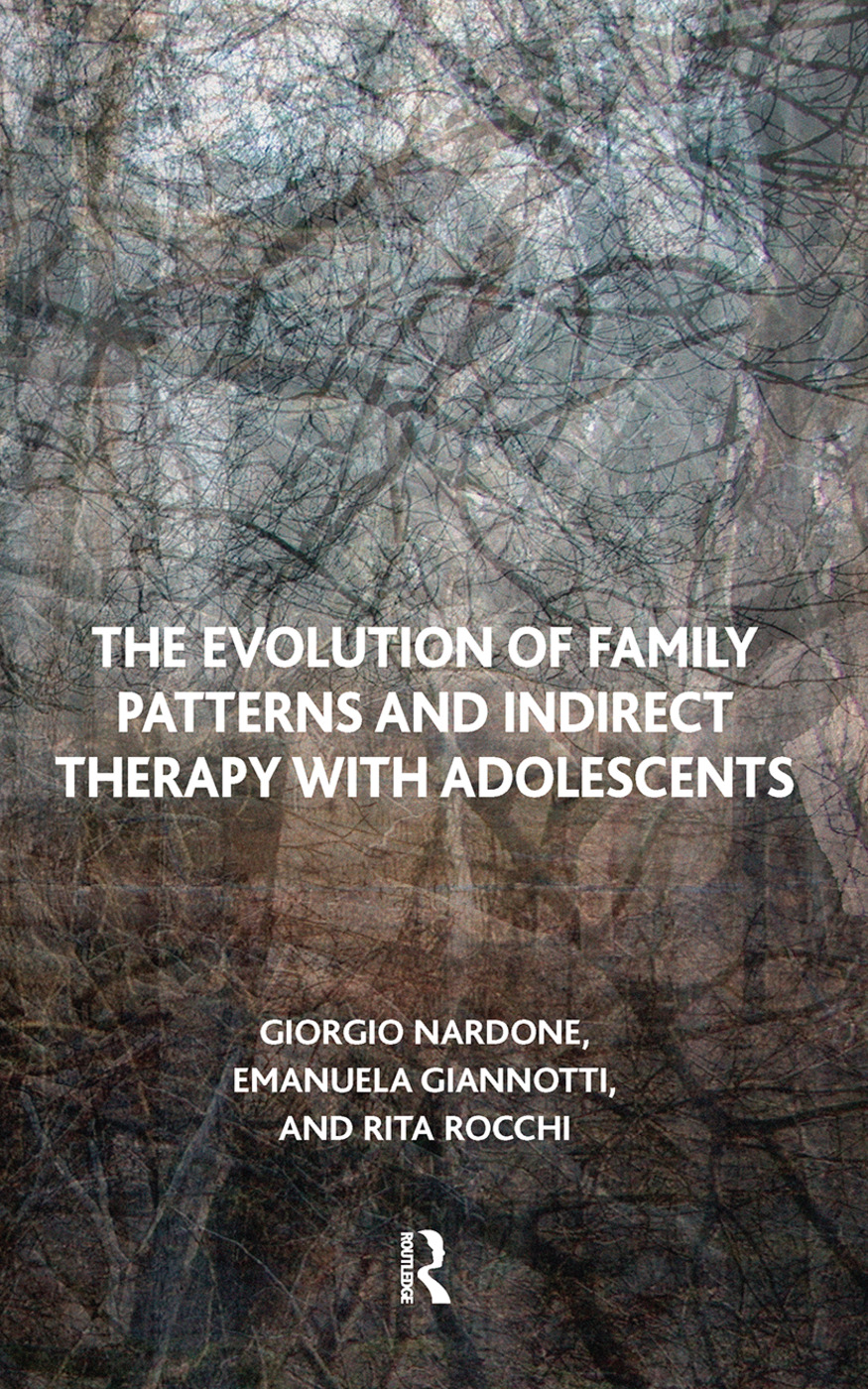 The Evolution of Family Patterns and Indirect Therapy with Adolescents: 1st Edition (Hardback) book cover