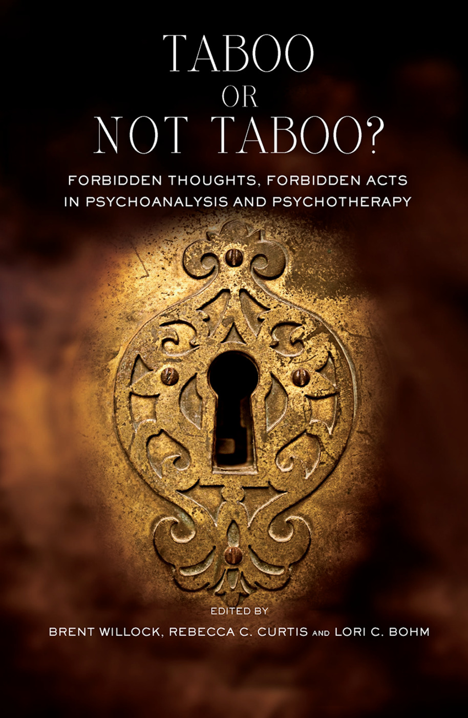 Taboo or Not Taboo? Forbidden Thoughts, Forbidden Acts in Psychoanalysis and Psychotherapy: Forbidden Thoughts, Forbidden Acts in Psychoanalysis and Psychotherapy, 1st Edition (Hardback) book cover
