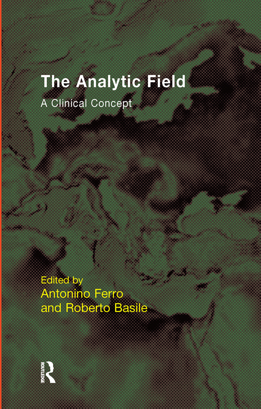 The Analytic Field: A Clinical Concept, 1st Edition (Hardback) book cover