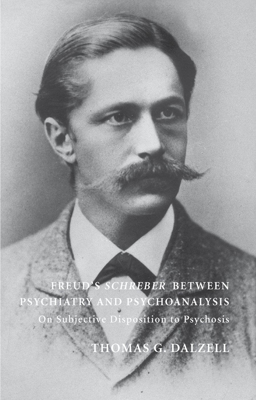 Freud's Schreber Between Psychiatry and Psychoanalysis: On Subjective Disposition to Psychosis, 1st Edition (Hardback) book cover