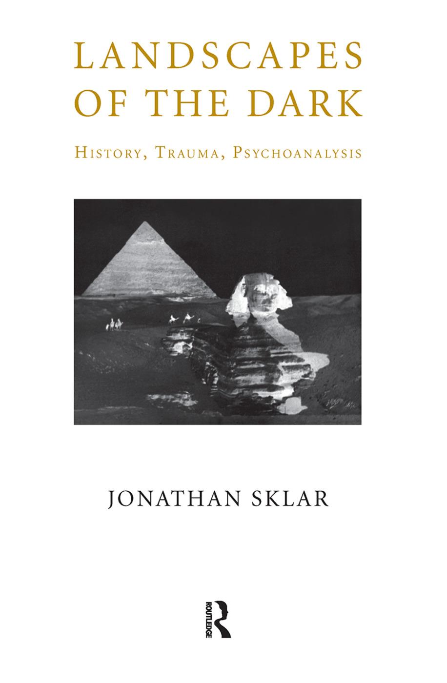 Landscapes of the Dark: History, Trauma, Psychoanalysis, 1st Edition (Hardback) book cover