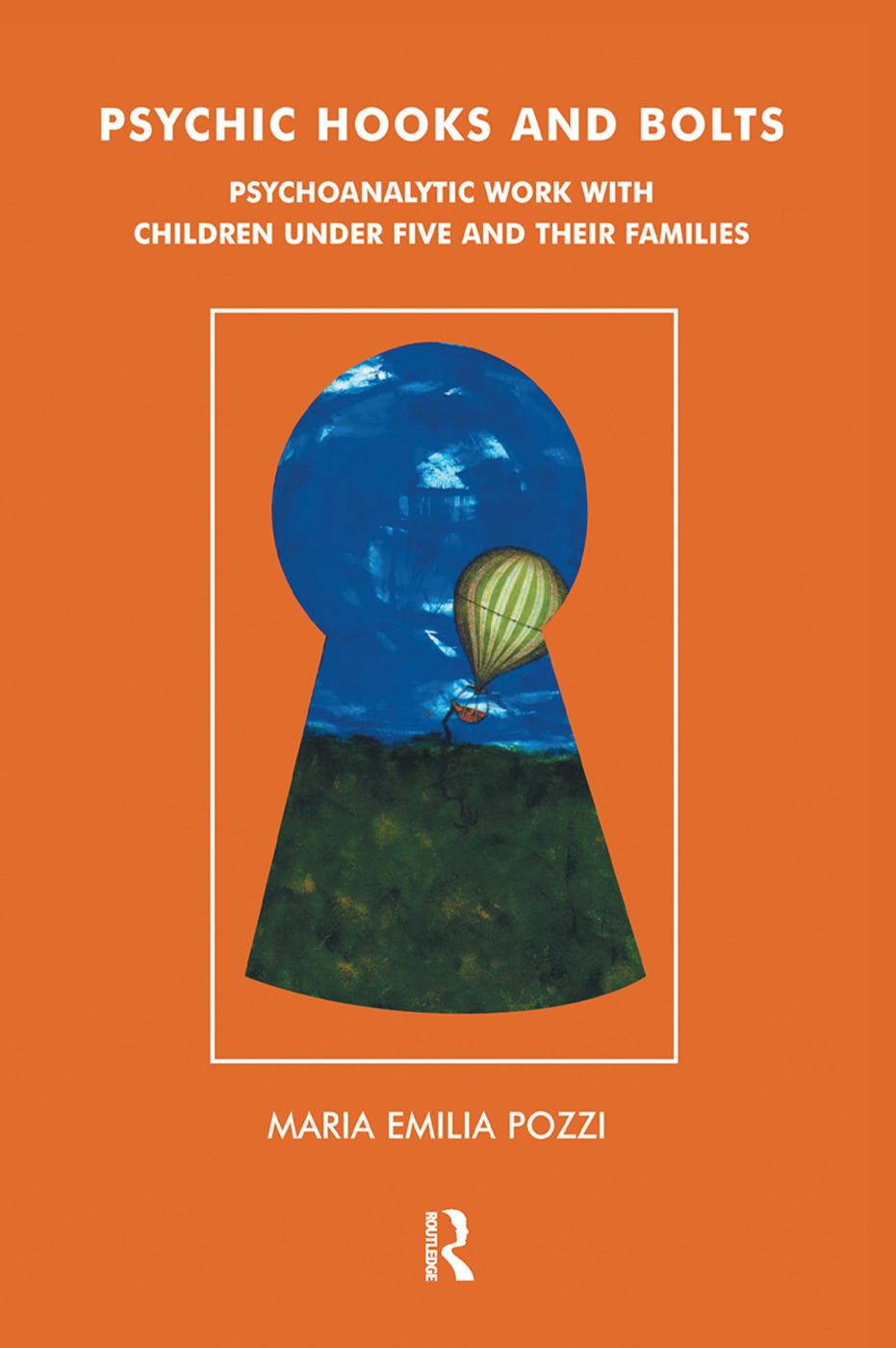Psychic Hooks and Bolts: Psychoanalytic Work with Children Under Five and their Families, 1st Edition (Hardback) book cover