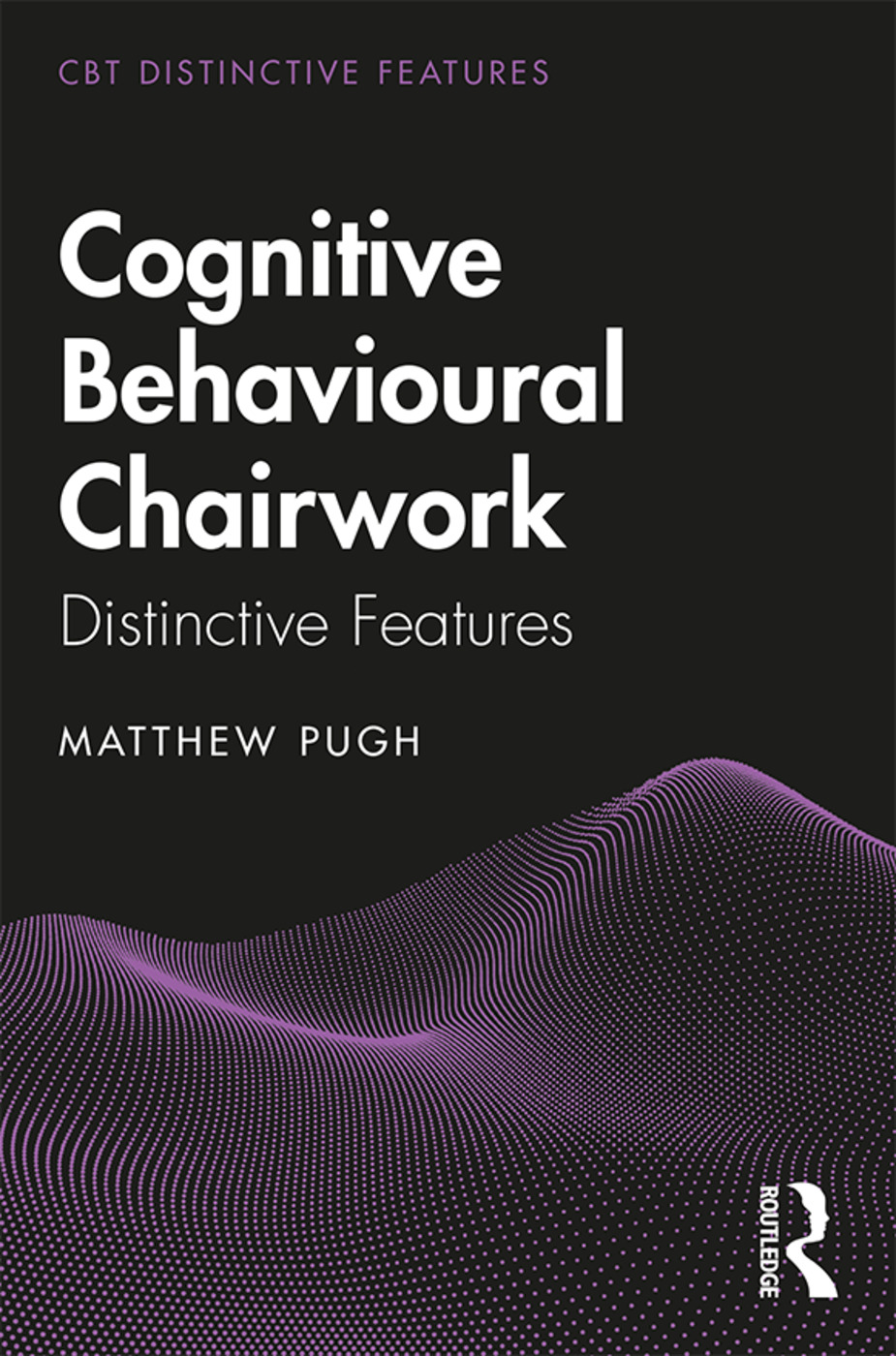 Cognitive Behavioural Chairwork: Distinctive Features, 1st Edition (Paperback) book cover