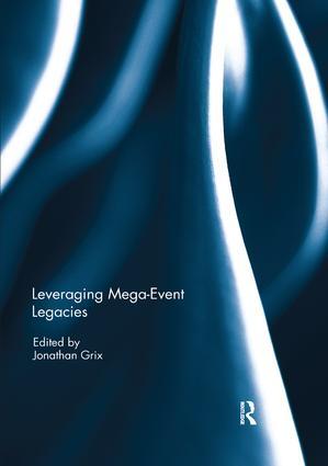 Leveraging Mega-Event Legacies: 1st Edition (e-Book) book cover