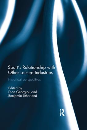 Sport's Relationship with Other Leisure Industries: Historical Perspectives, 1st Edition (Paperback) book cover