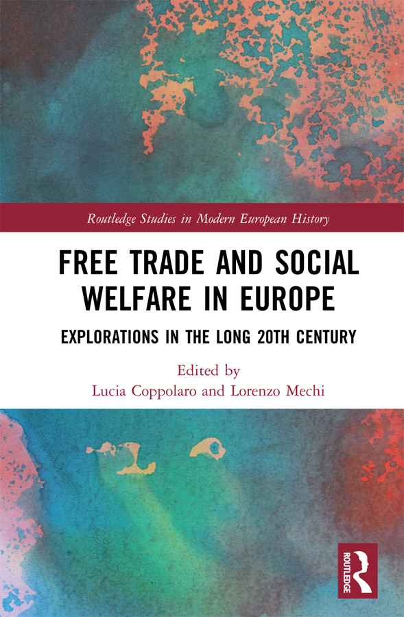 Free Trade and Social Welfare in Europe: Explorations in the Long 20th Century, 1st Edition (Hardback) book cover