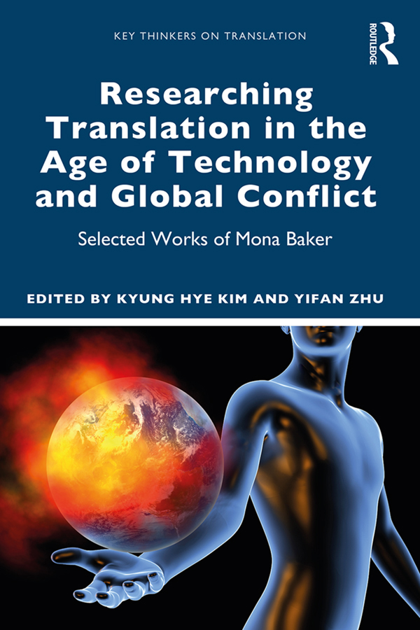 Researching Translation in the Age of Technology and Global Conflict: Selected Works of Mona Baker, 1st Edition (Paperback) book cover