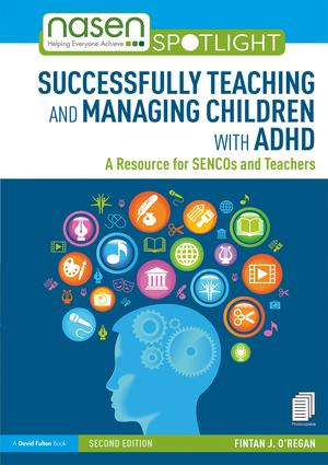Successfully Teaching and Managing Children with ADHD: A Resource for SENCOs and Teachers book cover