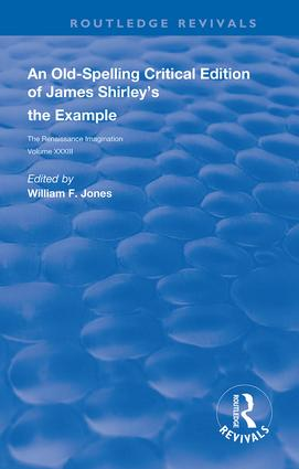 An Old-Spelling Critical Edition of James Shirley's The Example