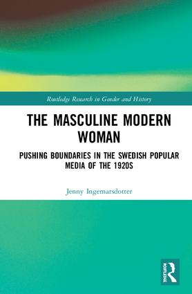 The Masculine Modern Woman: Pushing Boundaries in the Swedish Popular Media of the 1920s book cover
