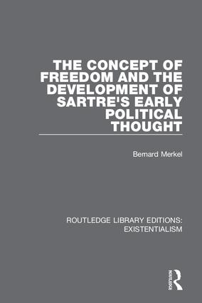 The Concept of Freedom and the Development of Sartre's Early Political Thought: 1st Edition (Hardback) book cover