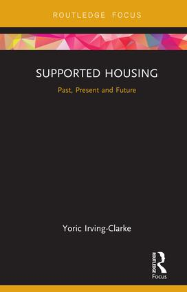 Supported Housing: Past, Present and Future book cover