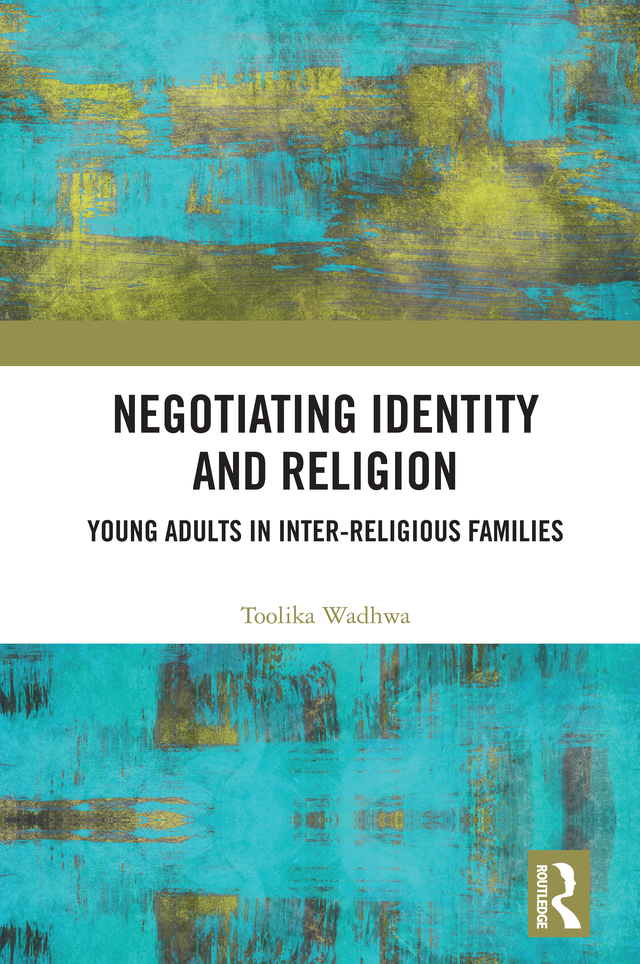 Negotiating Identity and Religion: Young Adults in Inter-religious Families, 1st Edition (Hardback) book cover
