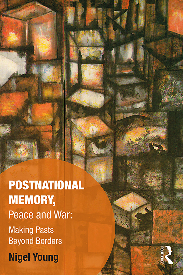 Postnational Memory, Peace and War: Making Pasts Beyond Borders book cover