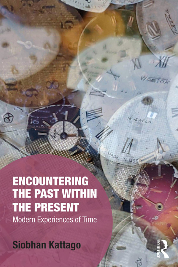 Encountering the Past within the Present: Modern Experiences of Time book cover