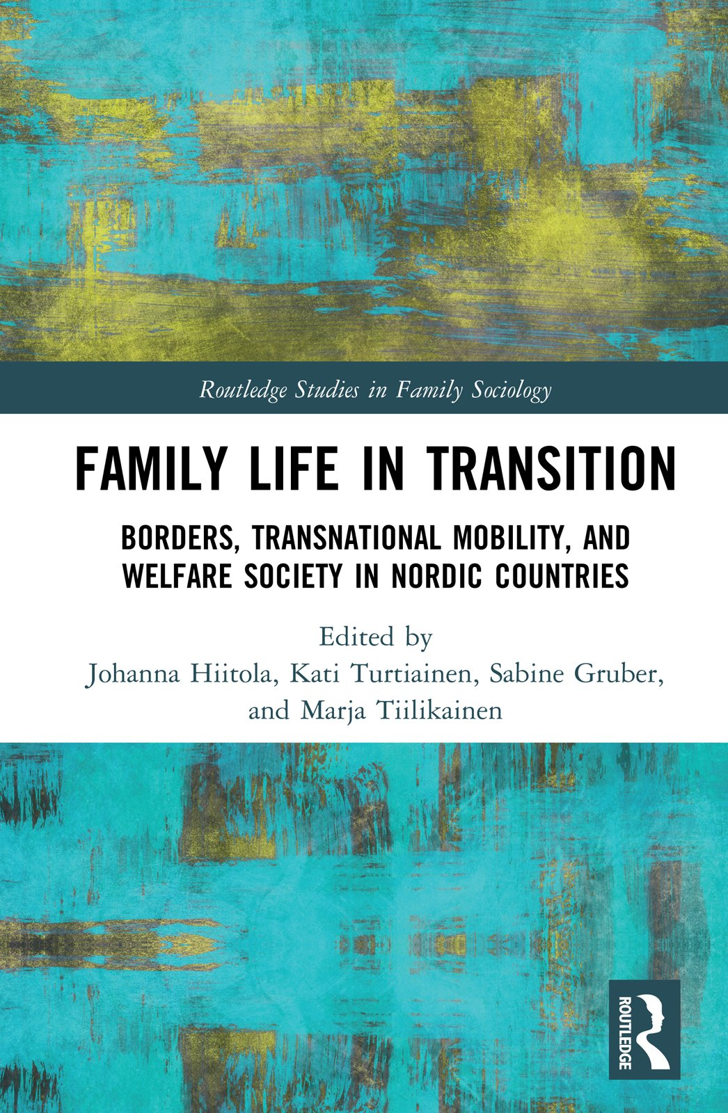 Family Life in Transition: Borders, Transnational Mobility, and Welfare Society in Nordic Countries book cover