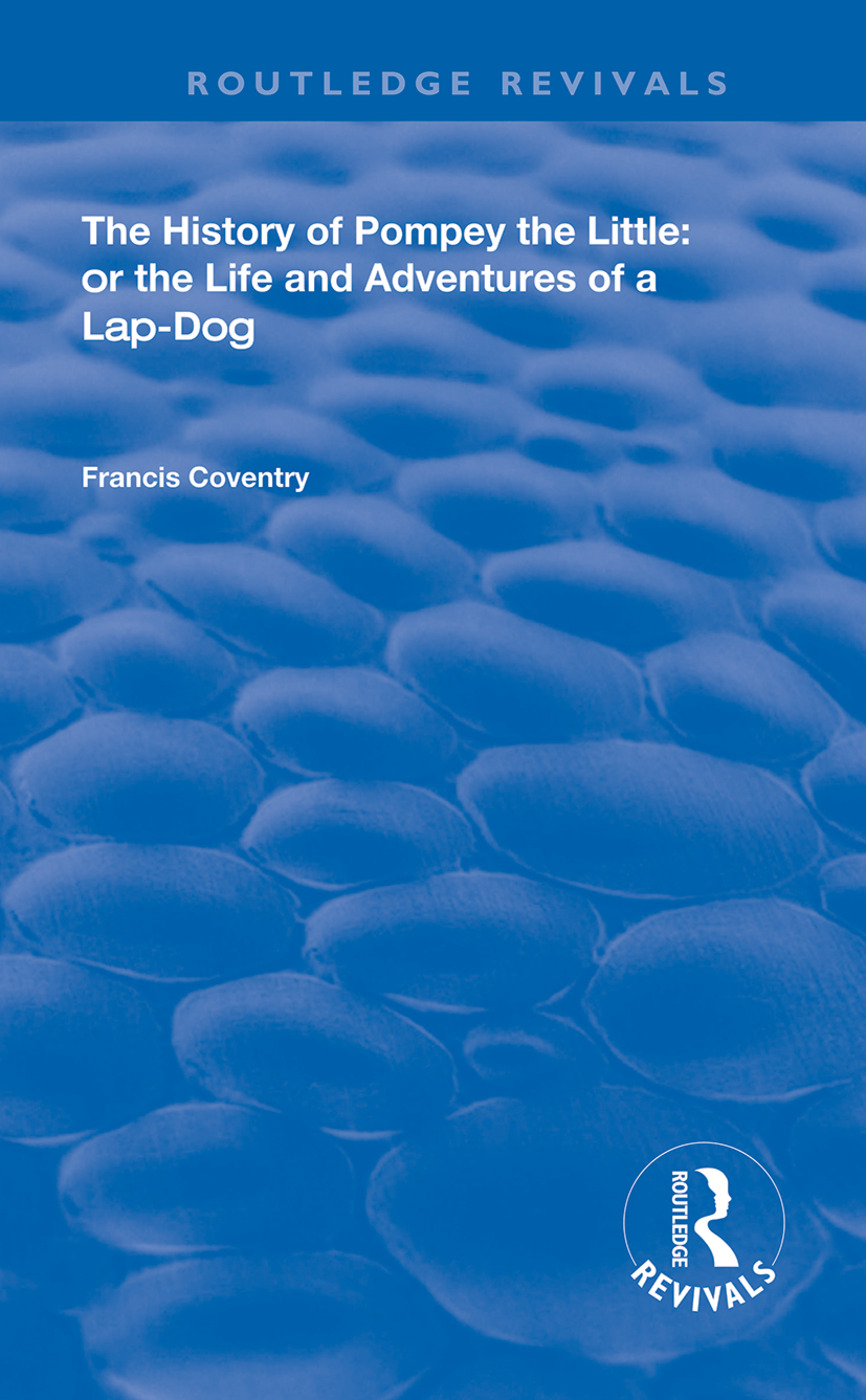 The History of Pompey the Little: Or The Life and Adventures of a Lap-Dog book cover