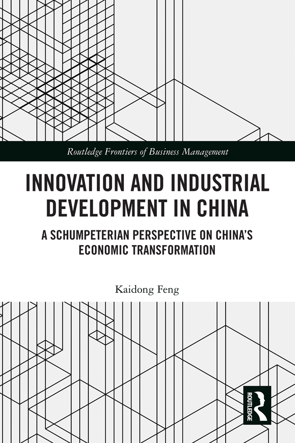Innovation and Industrial Development in China: A Schumpeterian Perspective on China's Economic Transformation book cover