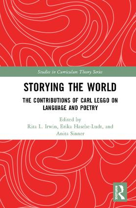 Storying the World: The Contributions of Carl Leggo on Language and Poetry book cover
