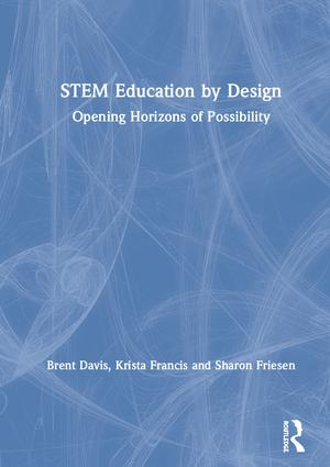 STEM Education by Design: Opening Horizons of Possibility book cover