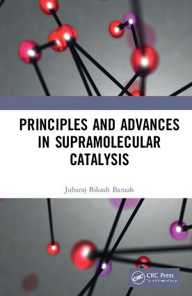 Principles and Advances in Supramolecular Catalysis: 1st Edition (Hardback) book cover