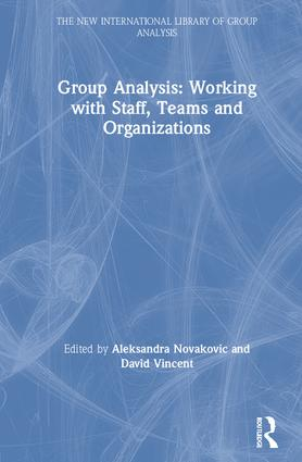 Group Analysis: Working with Staff, Teams and Organizations book cover