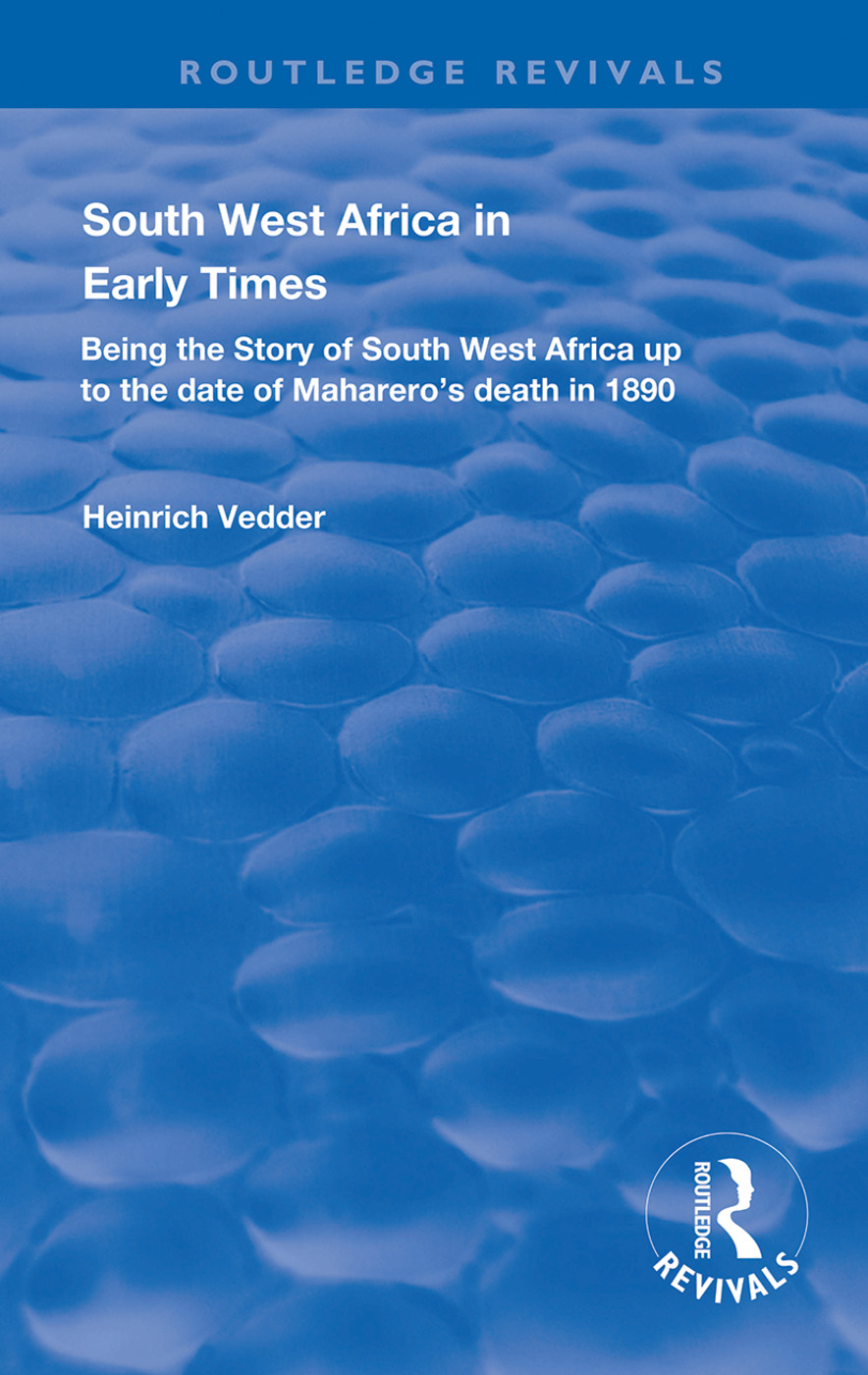 South West Africa in Early Times: Being the Story of South West Africa up to the Date of Maharero's Death in 1890, 1st Edition (Paperback) book cover