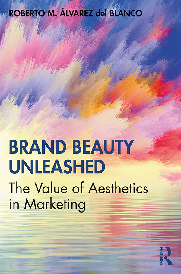 Brand Beauty Unleashed: The Value of Aesthetics in Marketing book cover