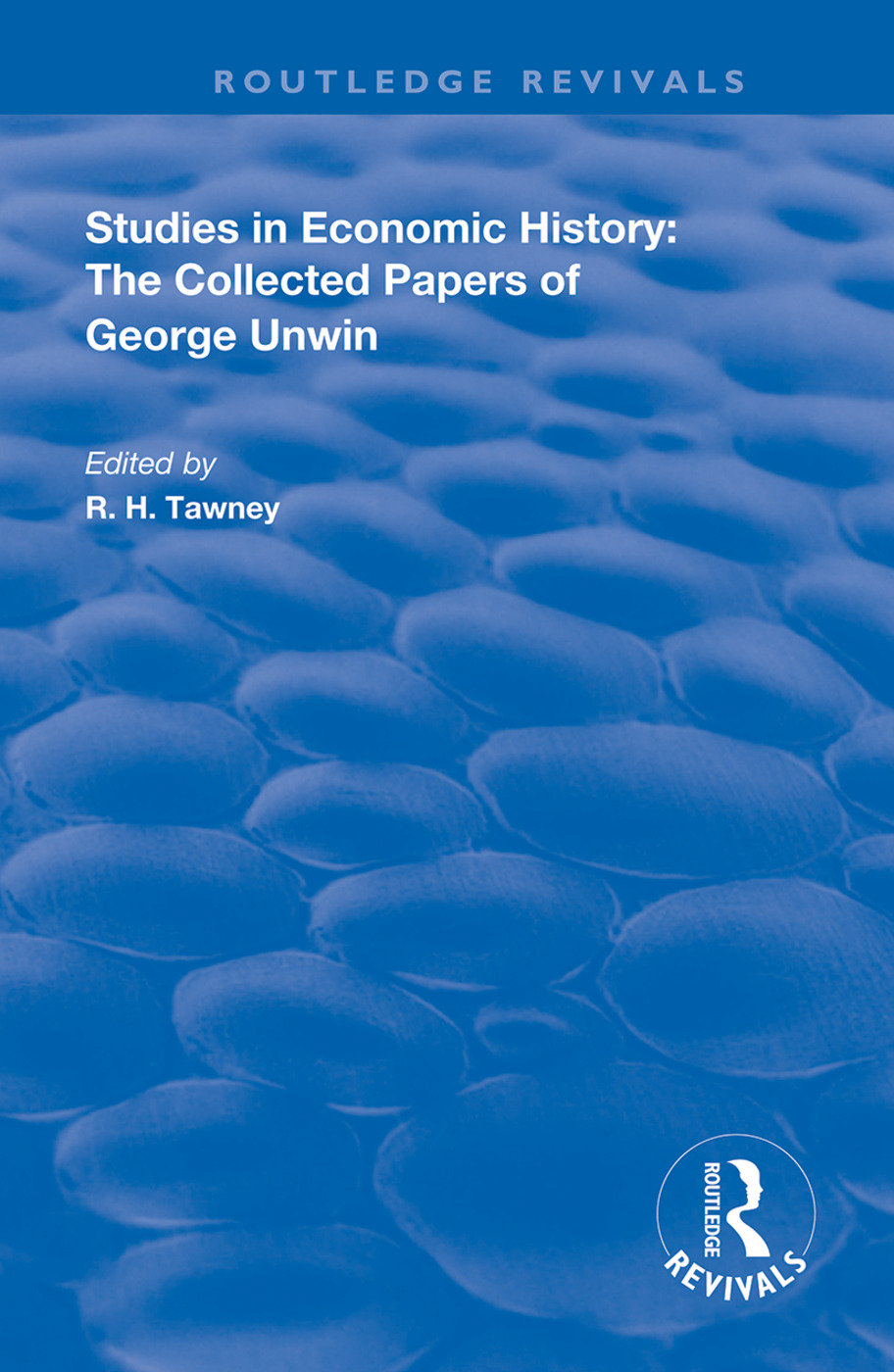 Studies in Economic History: The Collected Papers of George Unwin, 1st Edition (Hardback) book cover