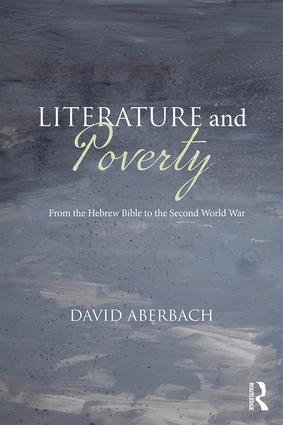 Literature and Poverty: From the Hebrew Bible to the Second World War, 1st Edition (e-Book) book cover