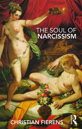 The Soul of Narcissism: 1st Edition (Paperback) book cover