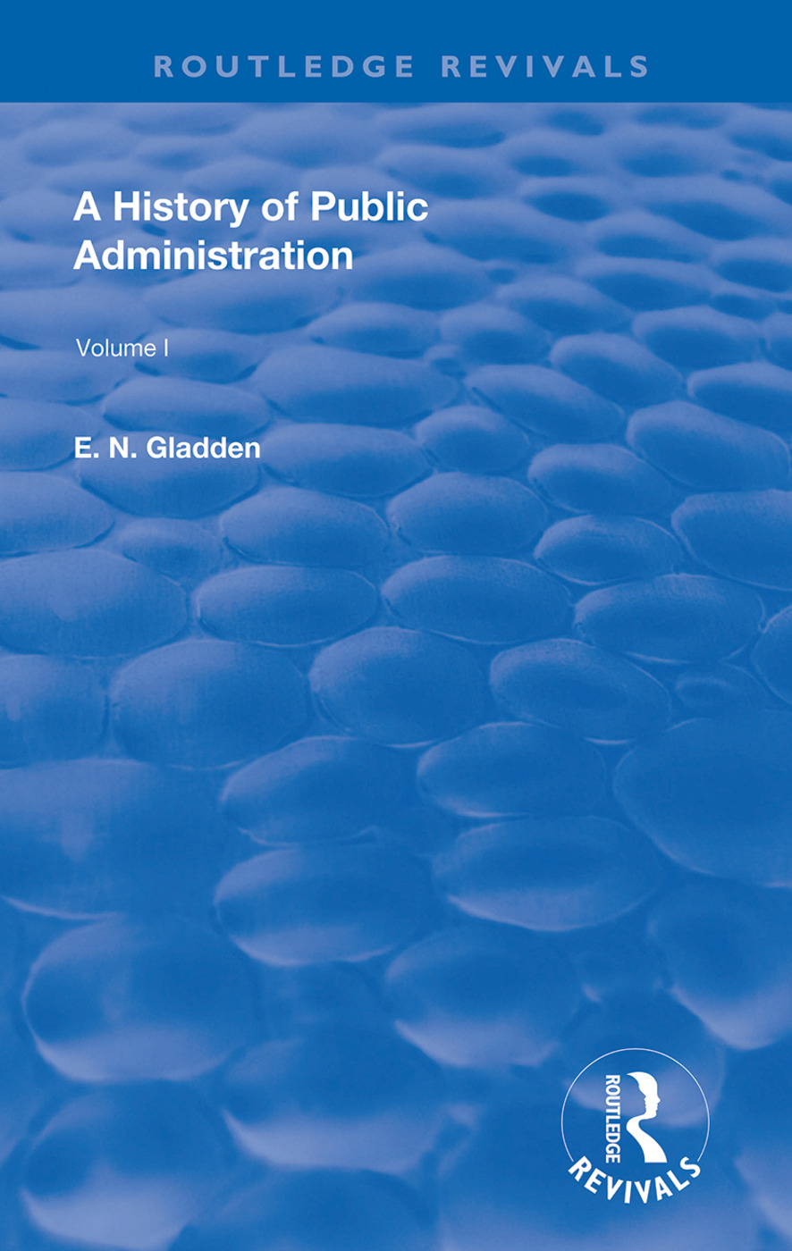 A History of Public Administration: Volume I: From the Earliest Times to the Eleventh Century book cover